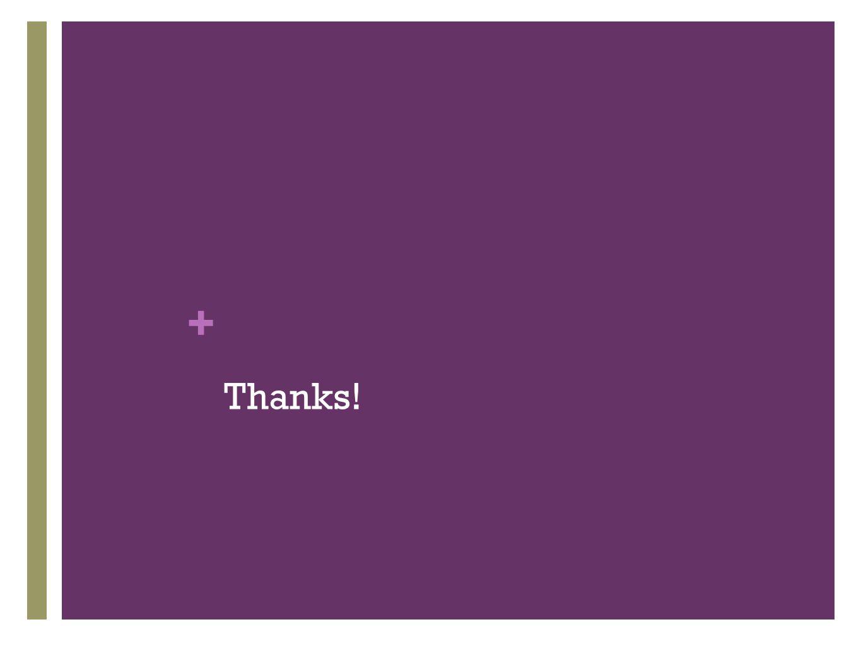 + Thanks!