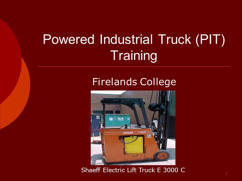 1 Powered Industrial Truck (PIT) Training Firelands College Shaeff Electric Lift Truck E 3000 C