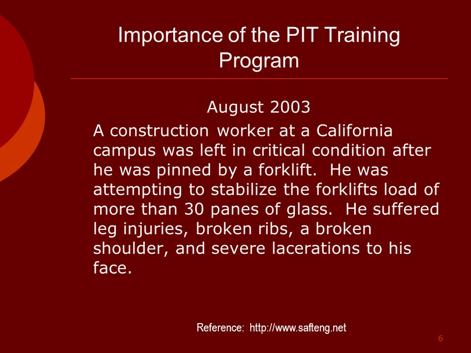 6 Importance of the PIT Training Program August 2003 A construction worker at a California campus was left in critical condition after he was pinned b