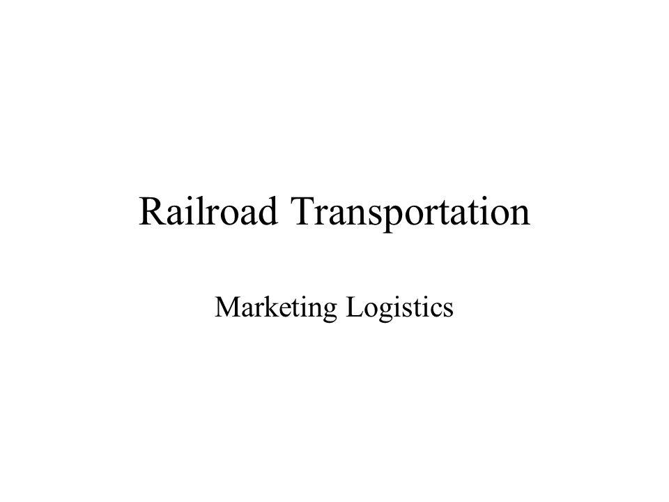 Railroad Transportation Marketing Logistics