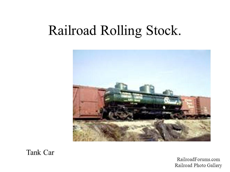 Railroad Rolling Stock. RailroadForums.com Railroad Photo Gallery Tank Car