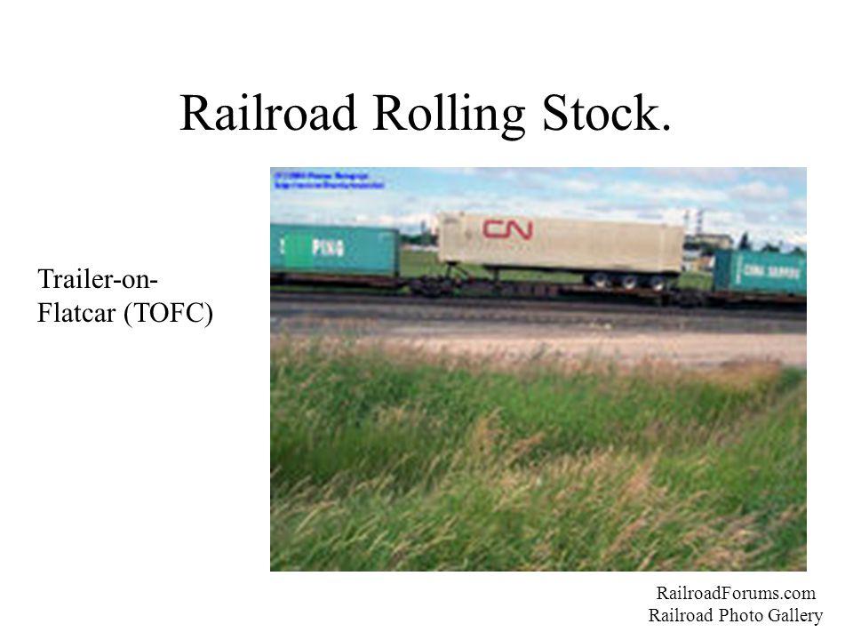 Railroad Rolling Stock. RailroadForums.com Railroad Photo Gallery Trailer-on- Flatcar (TOFC)
