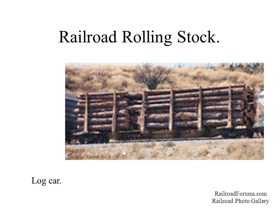Railroad Rolling Stock. RailroadForums.com Railroad Photo Gallery Log car.