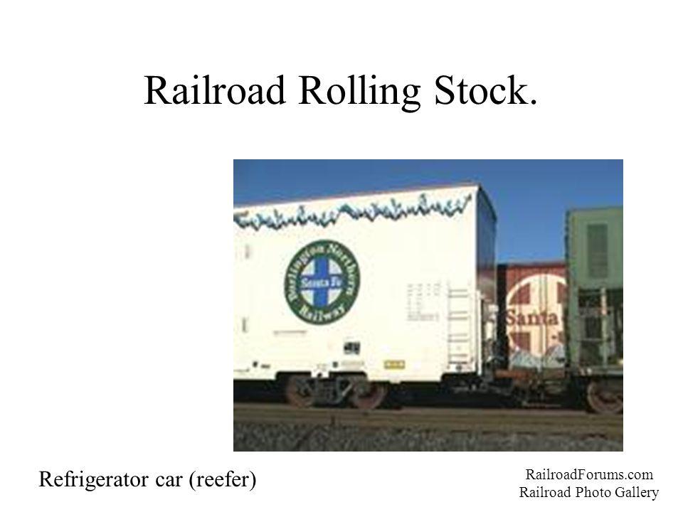 Railroad Rolling Stock. RailroadForums.com Railroad Photo Gallery Refrigerator car (reefer)