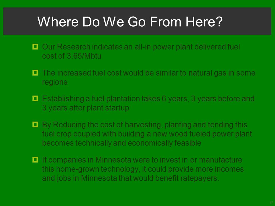 17 Where Do We Go From Here?  Our Research indicates an all-in power plant delivered fuel cost of 3.65/Mbtu  The increased fuel cost would be simila