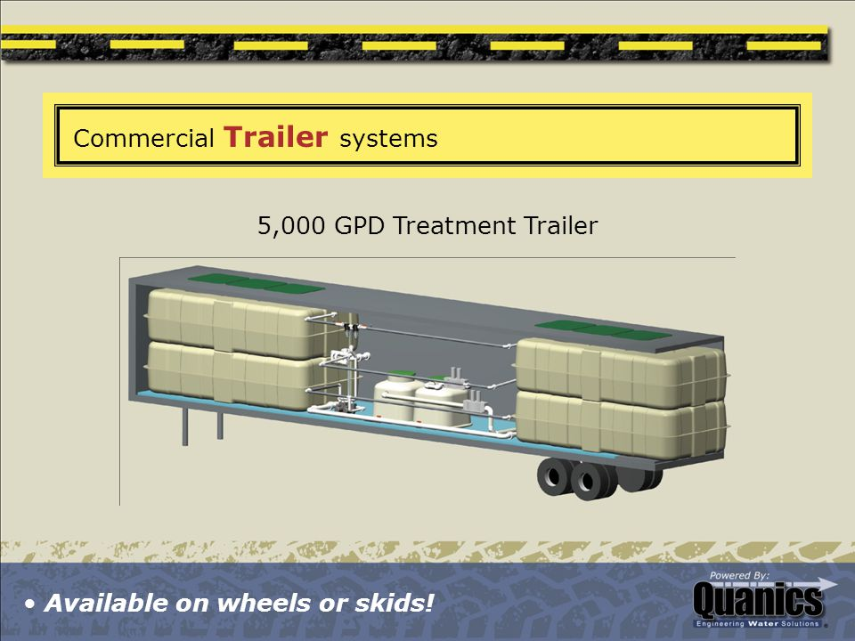 Commercial Trailer systems 5,000 GPD Treatment Trailer Available on wheels or skids!