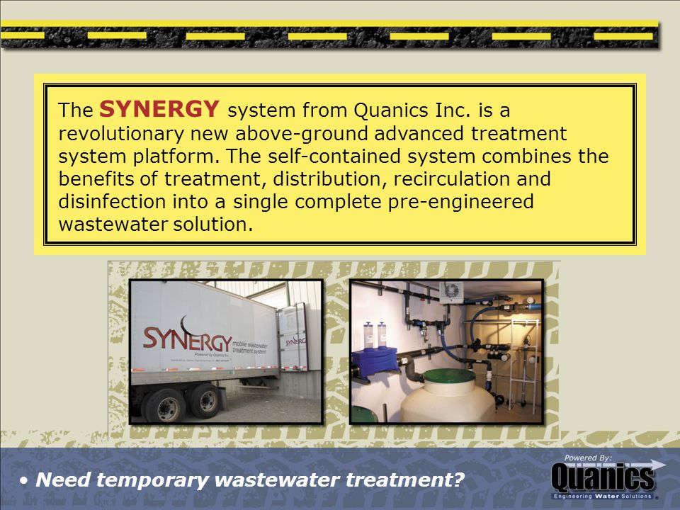The SYNERGY system from Quanics Inc. is a revolutionary new above-ground advanced treatment system platform. The self-contained system combines the be