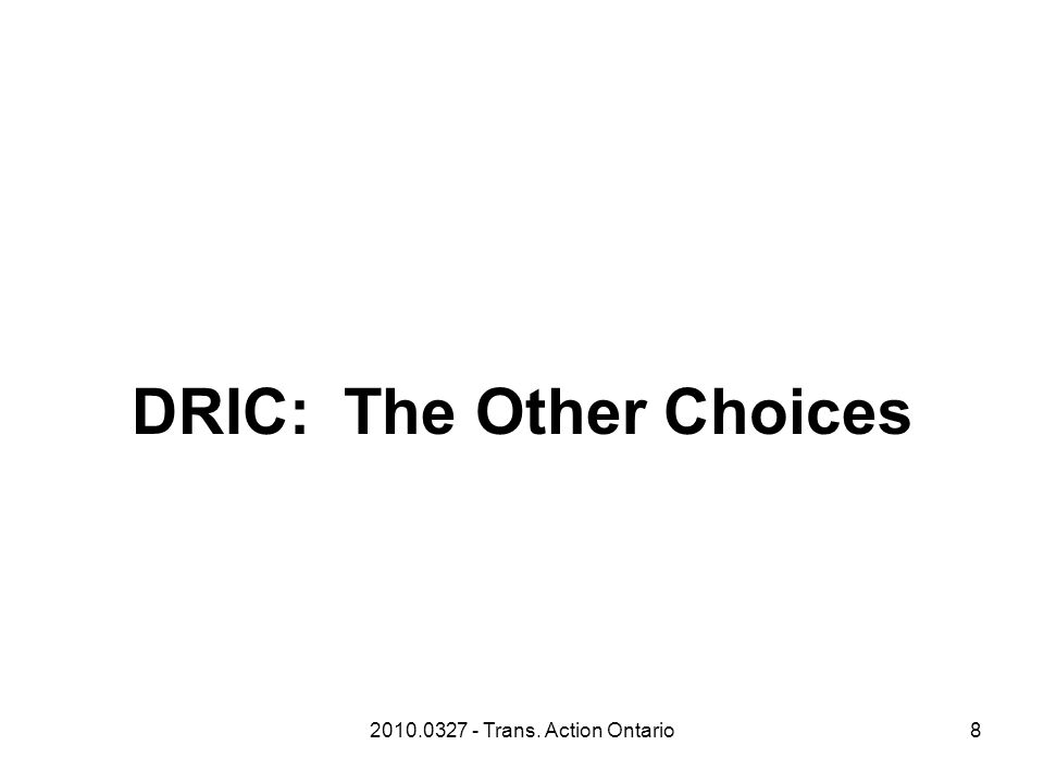 8 DRIC: The Other Choices