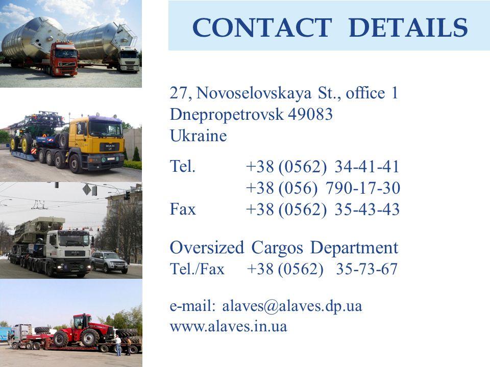 CONTACT DETAILS 27, Novoselovskaya St., office 1 Dnepropetrovsk 49083 Ukraine Tel.
