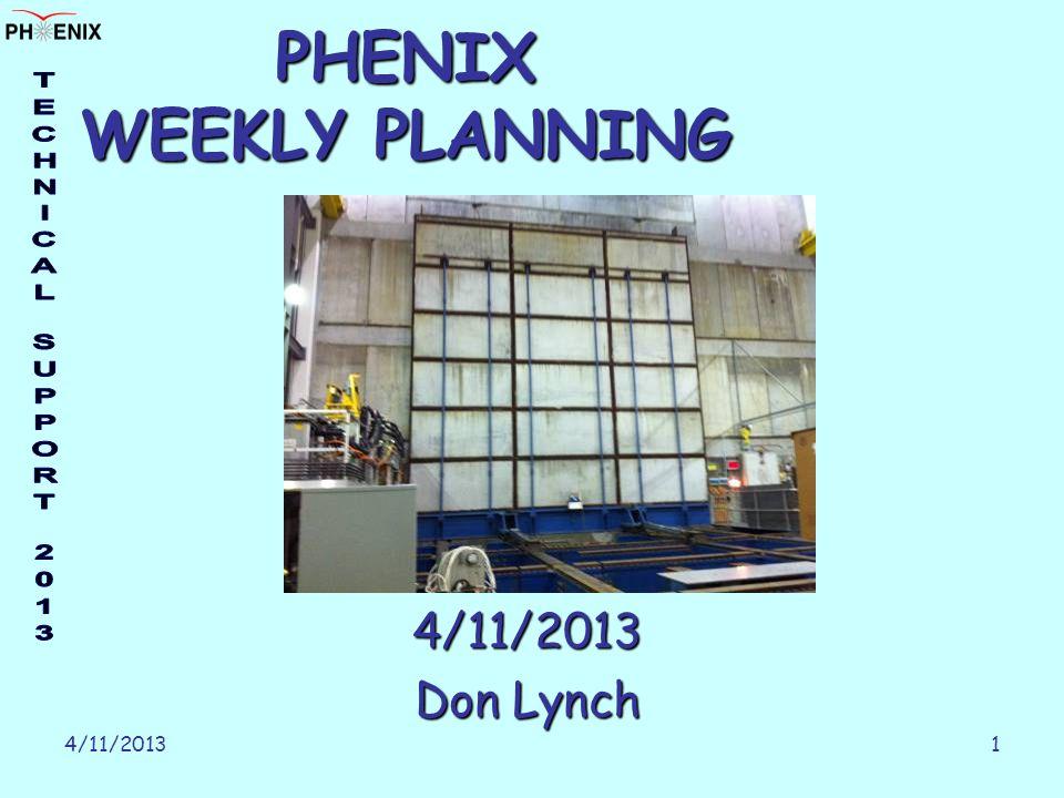 4/11/20131 PHENIX WEEKLY PLANNING 4/11/2013 Don Lynch