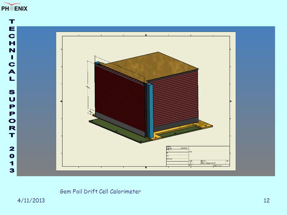 4/11/201312 Gem Foil Drift Cell Calorimeter