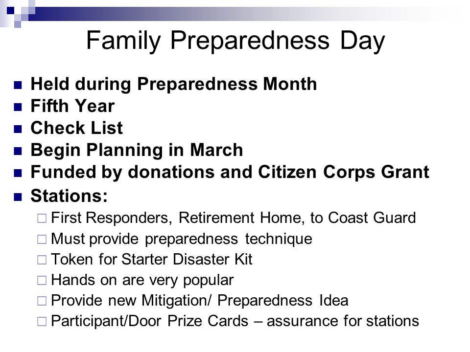 Family Preparedness Day Held during Preparedness Month Fifth Year Check List Begin Planning in March Funded by donations and Citizen Corps Grant Stati