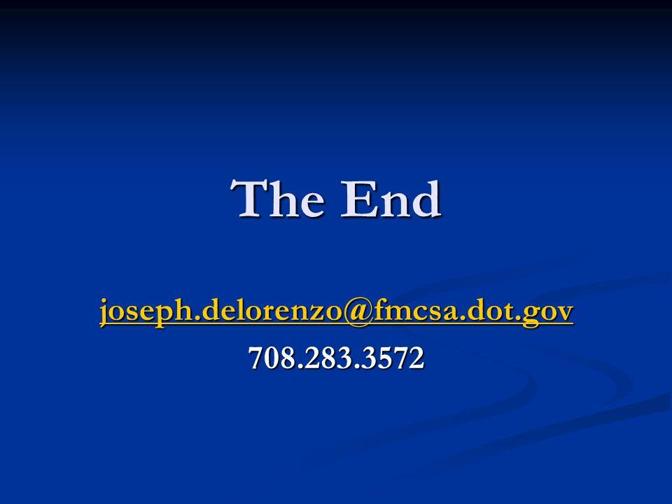 The End joseph.delorenzo@fmcsa.dot.gov 708.283.3572