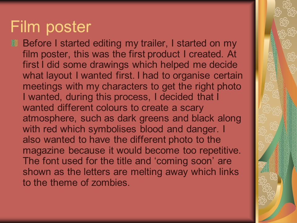 Film poster Before I started editing my trailer, I started on my film poster, this was the first product I created. At first I did some drawings which