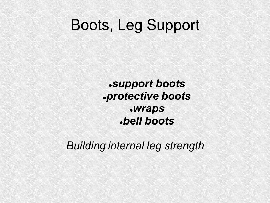 Boots, Leg Support support boots protective boots wraps bell boots Building internal leg strength