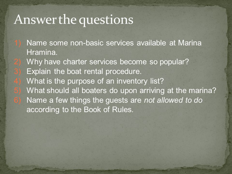 1)Name some non-basic services available at Marina Hramina. 2)Why have charter services become so popular? 3)Explain the boat rental procedure. 4)What