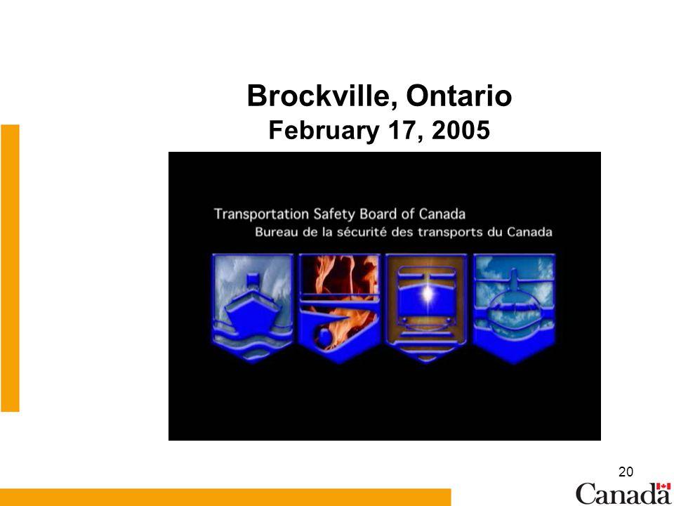 20 Brockville, Ontario February 17, 2005