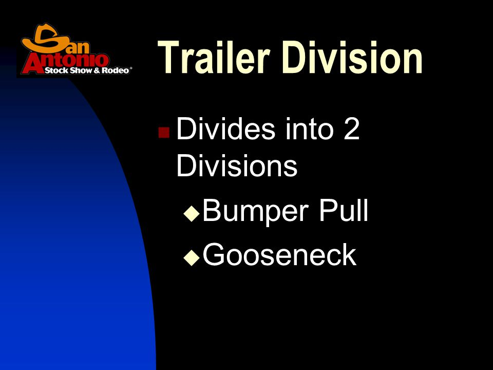 Trailer Division Divides into 2 Divisions  Bumper Pull  Gooseneck