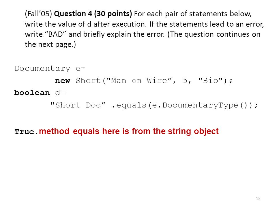 "(Fall'05) Question 4 (30 points) For each pair of statements below, write the value of d after execution. If the statements lead to an error, write ""B"
