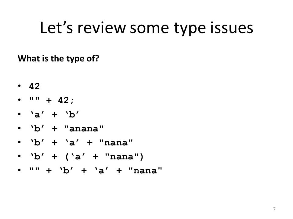 Let's review some type issues What is the type of.