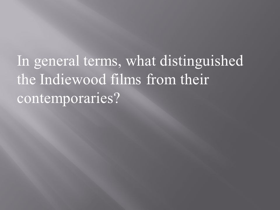 In general terms, what distinguished the Indiewood films from their contemporaries