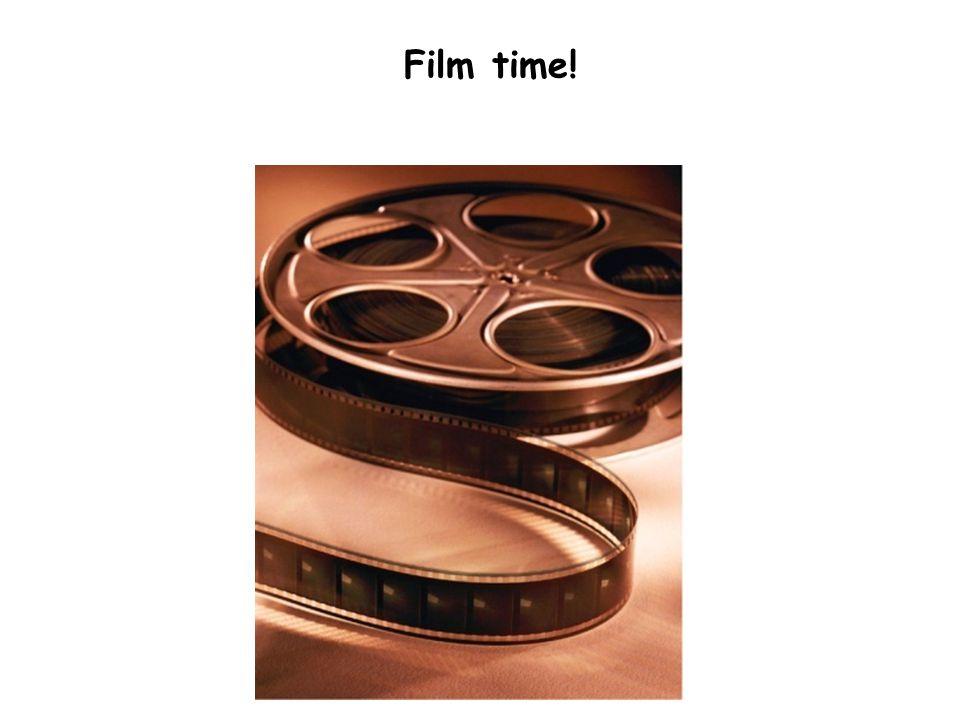 Film time!