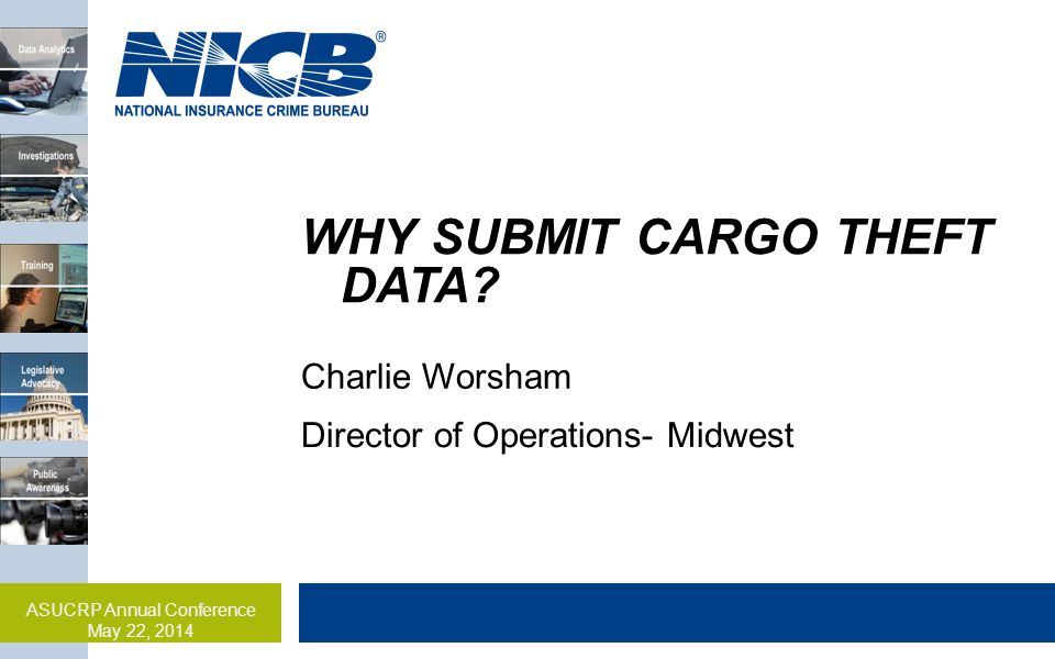 WHY SUBMIT CARGO THEFT DATA.
