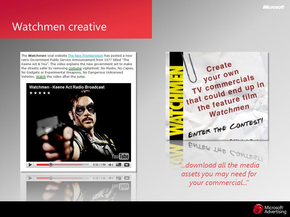 ...download all the media assets you may need for your commercial... Watchmen creative