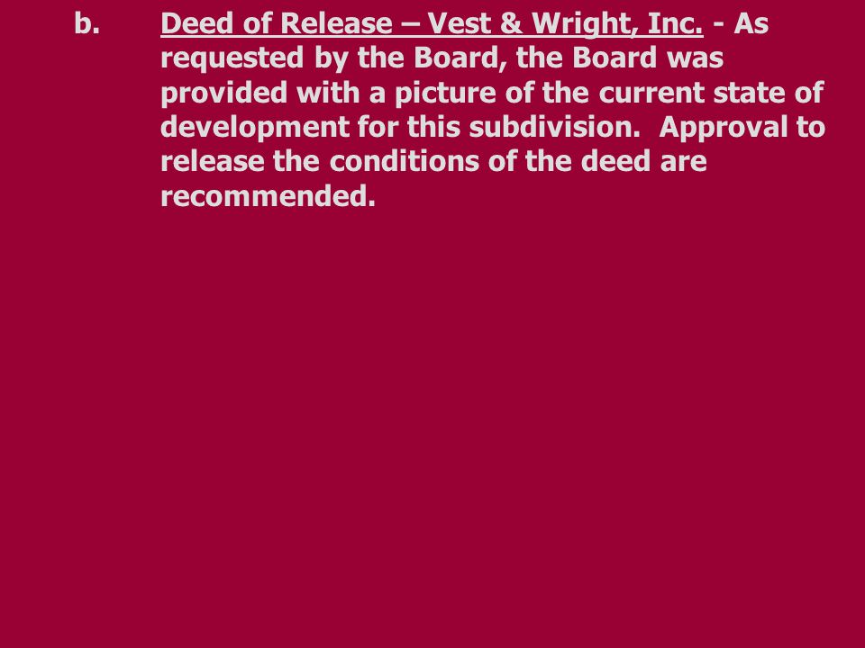 b.Deed of Release – Vest & Wright, Inc.
