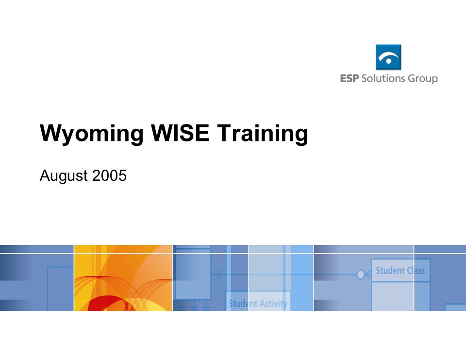 Wyoming WISE Training August 2005