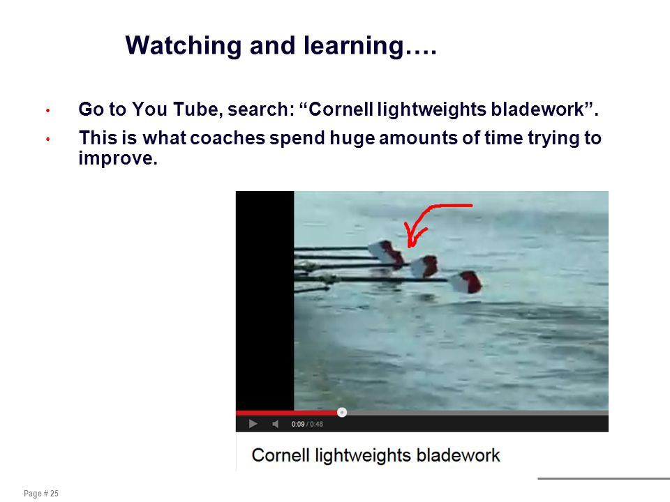 Page # 25 Watching and learning…. Go to You Tube, search: Cornell lightweights bladework .