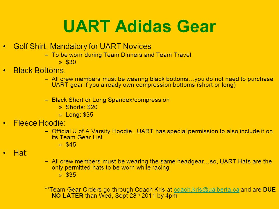 UART Adidas Gear Golf Shirt: Mandatory for UART Novices –To be worn during Team Dinners and Team Travel »$30 Black Bottoms: –All crew members must be