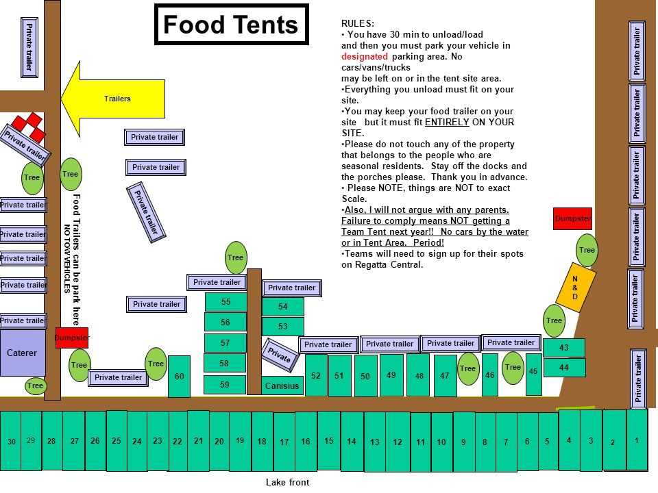Trailers Lake front Private 17 Food Tents Tree RULES: You have 30 min to unload/load and then you must park your vehicle in designated parking area. N