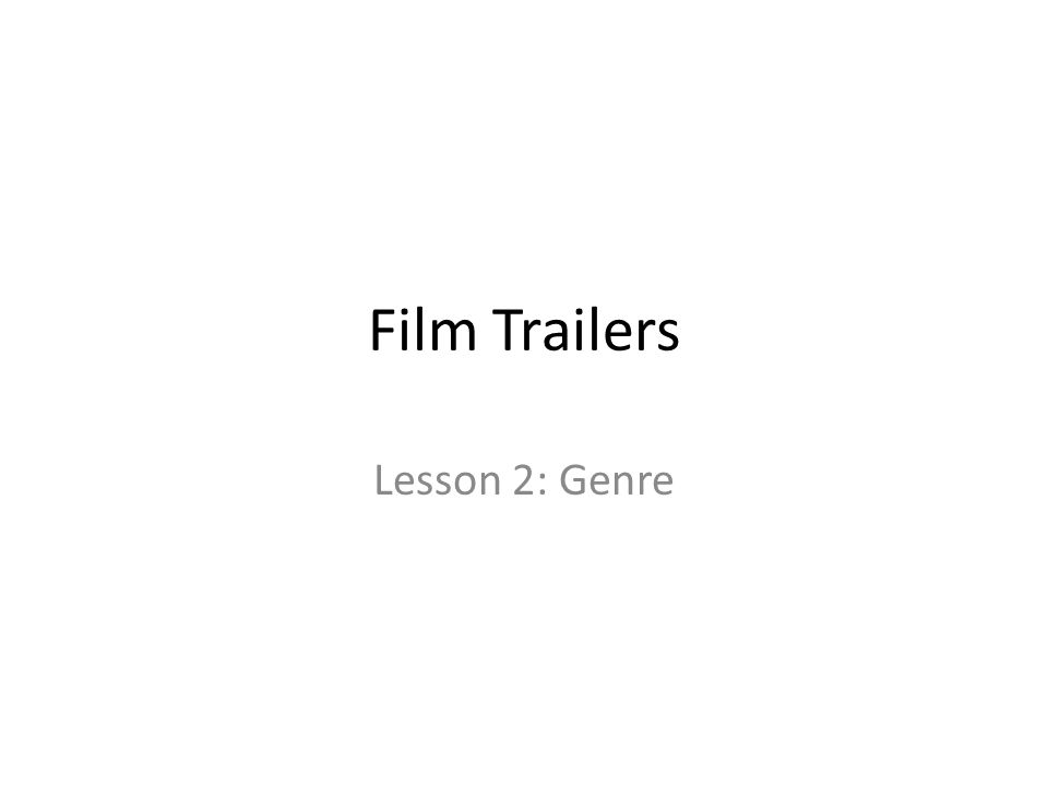 Film Trailers Lesson 2: Genre