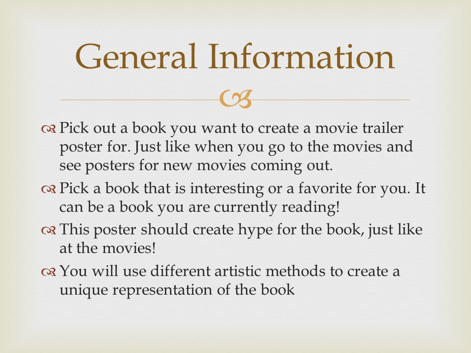  Pick out a book you want to create a movie trailer poster for.