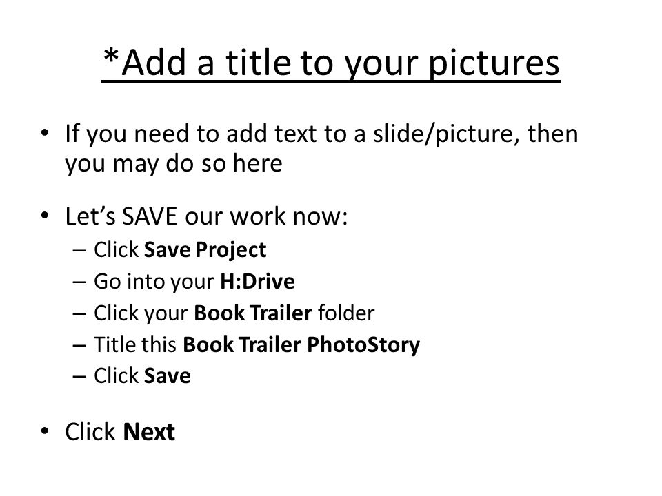 *Narrate your pictures and customize motion Click Customize Motion There are two tabs at the top of the new window: Motion and Duration - Transition Within these two tabs, you can change the motion, duration, and transition of each slide Click Preview if you want to see what it looks like Use the arrows at the bottom to change slides Click Save  Close when you are done Click Save Project  Next