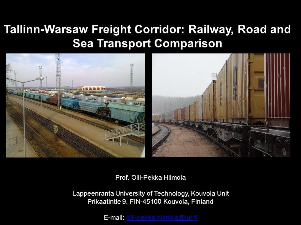 Tallinn-Warsaw Freight Corridor: Railway, Road and Sea Transport Comparison Prof.