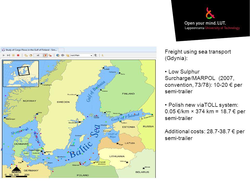 Freight using sea transport (Gdynia): Low Sulphur Surcharge/MARPOL (2007, convention, 73/78): 10-20 € per semi-trailer Polish new viaTOLL system: 0.05 €/km × 374 km = 18.7 € per semi-trailer Additional costs: 28.7-38.7 € per semi-trailer