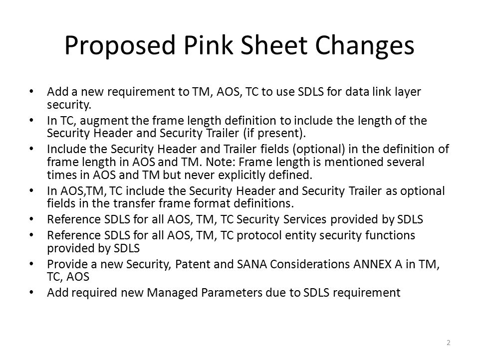 Proposed Pink Sheet Changes Add a new requirement to TM, AOS, TC to use SDLS for data link layer security.