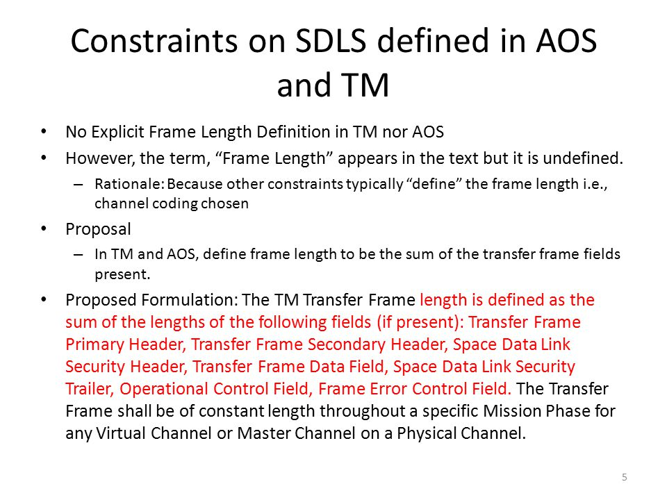 "Constraints on SDLS defined in AOS and TM No Explicit Frame Length Definition in TM nor AOS However, the term, ""Frame Length"" appears in the text but"