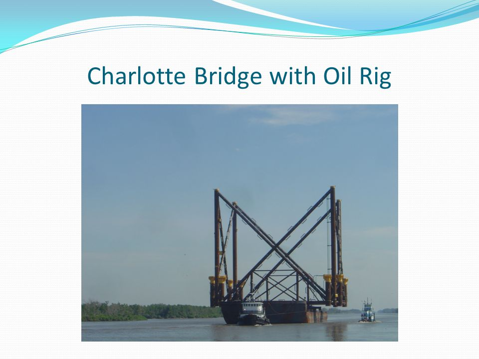 Charlotte Bridge with Oil Rig