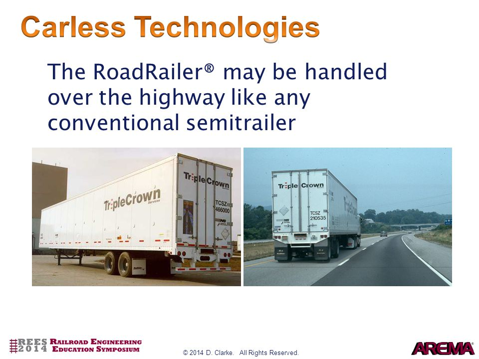 The RoadRailer® may be handled over the highway like any conventional semitrailer