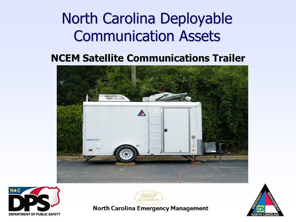 North Carolina Emergency Management North Carolina Deployable Communication Assets DPR 7 Radio Truck 100 portable 800 MHz radios 30 VHF radios 30 UHF radios Portable Sat Phone VHF repeater UHF repeater Batteries for radios 700/800 repeater