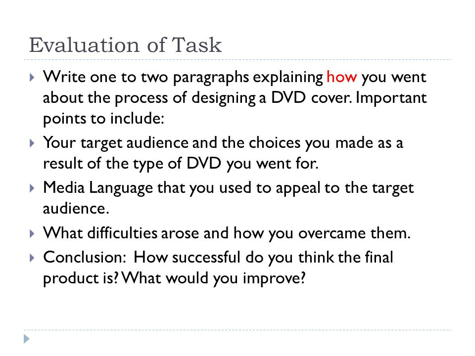 Evaluation of Task  Write one to two paragraphs explaining how you went about the process of designing a DVD cover.