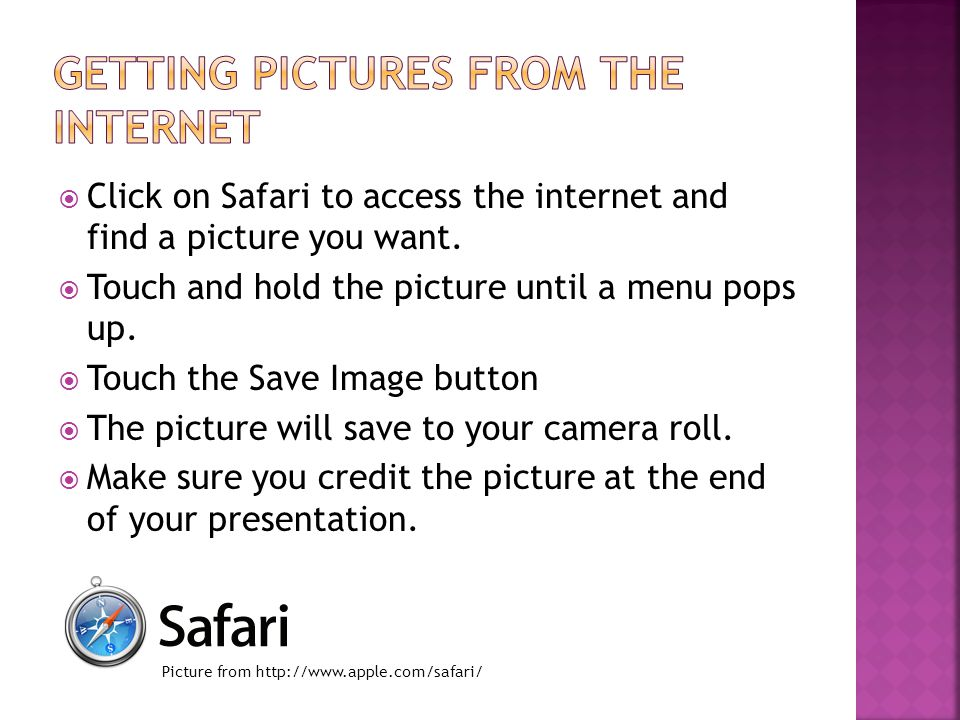  Click on Safari to access the internet and find a picture you want.