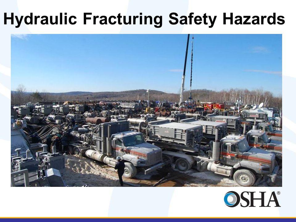 Hydraulic Fracturing Safety Hazards