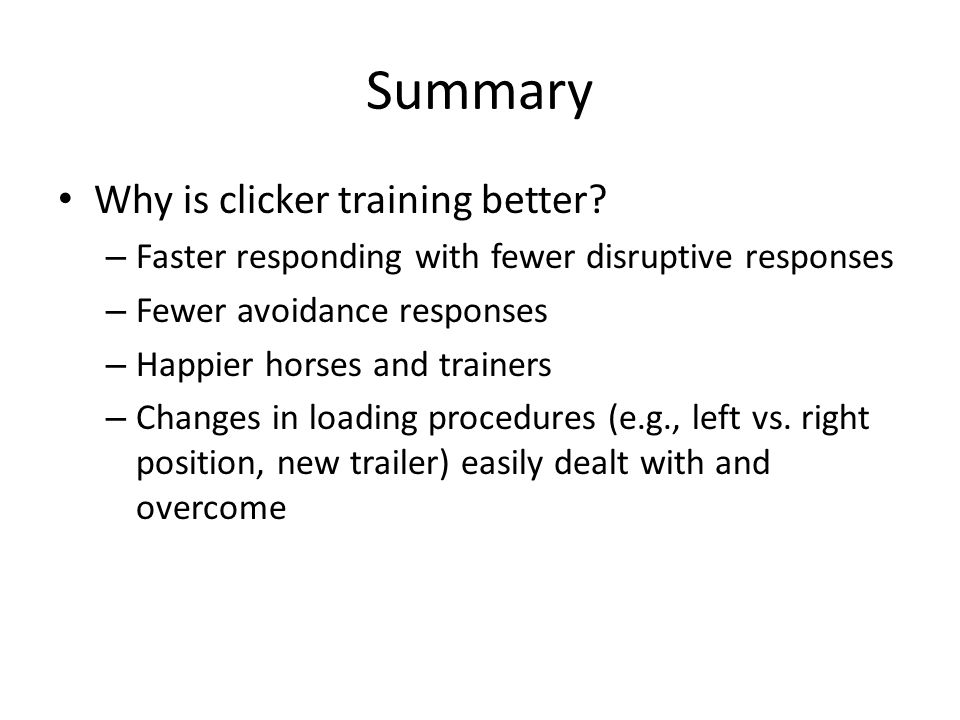 Summary Why is clicker training better.