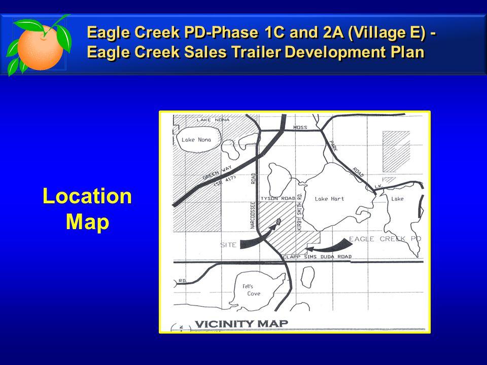 Location Map Eagle Creek PD-Phase 1C and 2A (Village E) - Eagle Creek Sales Trailer Development Plan