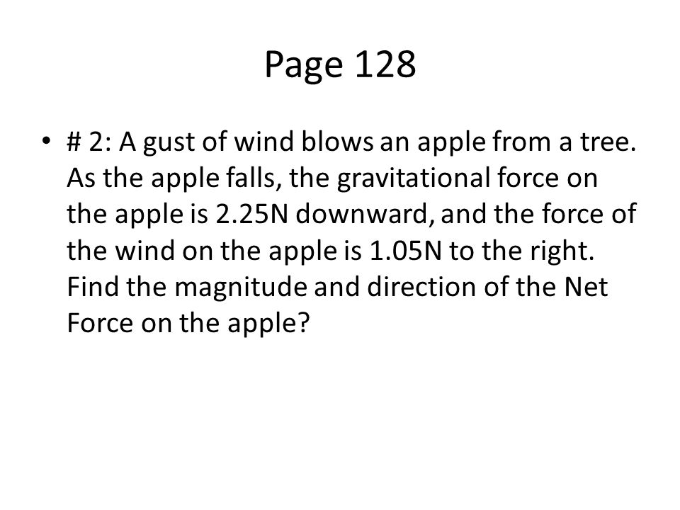 Page 128 # 2: A gust of wind blows an apple from a tree.