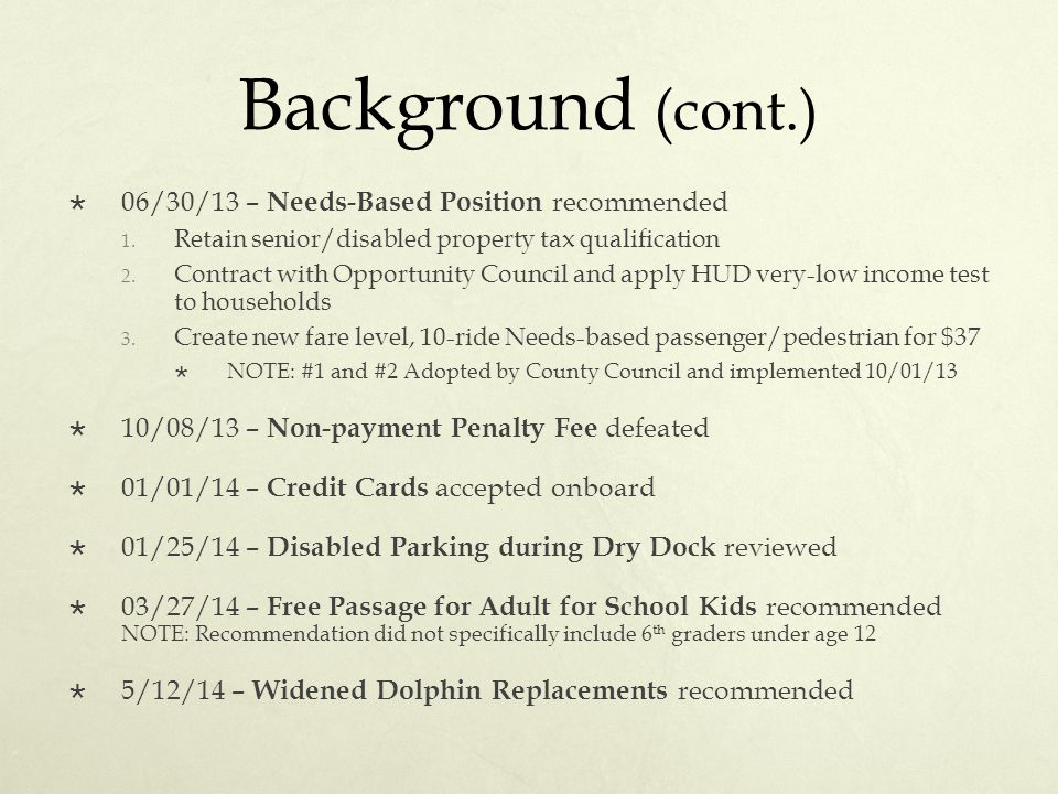 Background (cont.)  06/30/13 – Needs-Based Position recommended 1.